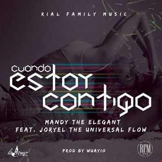 Mandy The Elegant Ft. Joryel The Universal Flow - Cuando Estoy Contigo
