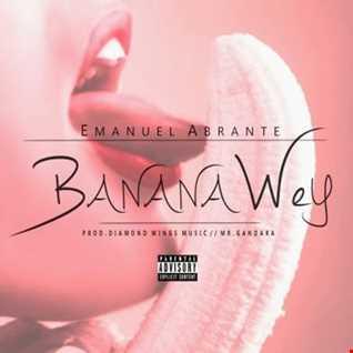 Emanuel Abrante - Banana Wey