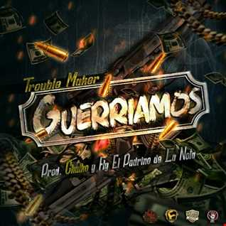 Trouble Maker - Guerriamos
