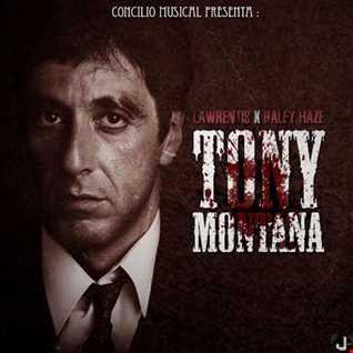 Lawrentis Ft. Ralfy Haze - Tony Montana