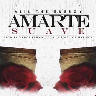 Alil The Energy - Amarte Suave
