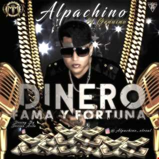 Alpachino El Genuino - Dinero Fama Y Fortuna