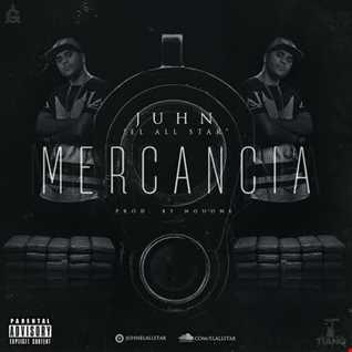 Juhn El All Star - Mercancia