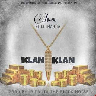 JM El Monarca - Klan Klan