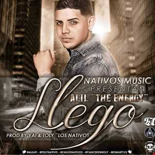 Alil The Energy - Llego (Prod. By Yai & Toly) {{Dance Hall}}