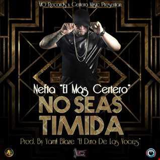 Nefta El Mas Certero - No Seas Timida