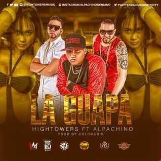 HighTowers Ft. Alpachino El Genuino - La Guapa