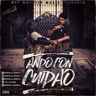 Muryel La Muzik - Ando Con Cuidao