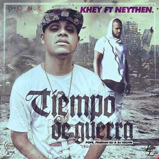 Khey La Letra Ft Neythen - Tiempo De Guerra