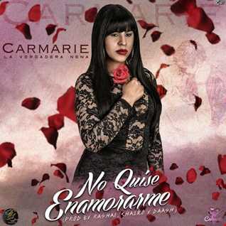 Carmarie - No Quise Enamorarme