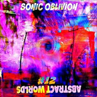 Sonic Oblivion - Abstract Worlds 012