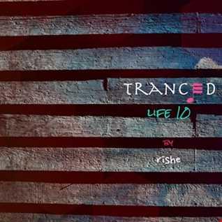 Tranced | Life 10