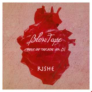 Blowtape 2015.06 with Rishe (Best of Decade Vol 01)