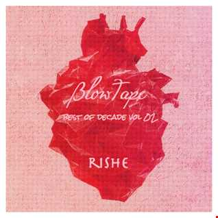 Blowtape 2015.07 with Rishe (Best of Decade Vol 02)