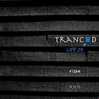 Tranced | Life 03