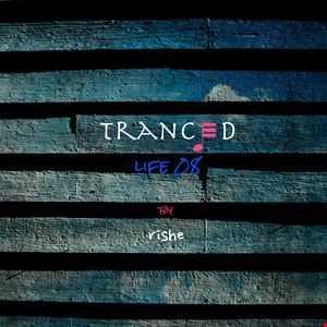 Tranced | Life 08