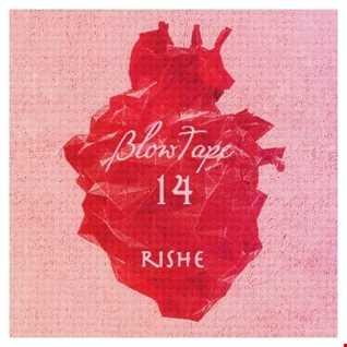 Blowtape 2016.14 with Rishe