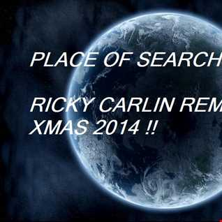 PLACE OF SEARCHING RICKY CARLIN REMIX