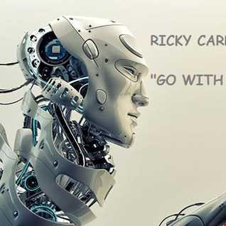 RICKY CARLIN GO WITH THE FLOW 2014