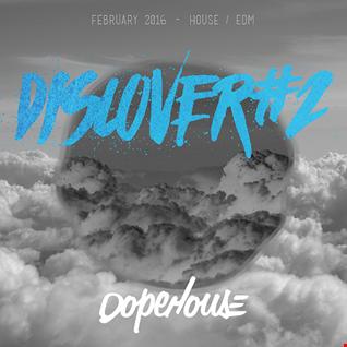#DISCOVER 2 : Mix February 2016 - HOUSE / EDM