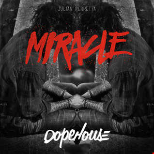 Julian Perretta - Miracle (DOPEHOUSE Extended Mix)