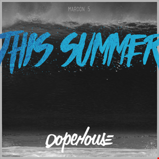 Maroon 5 - This Summer's Gonna Hurt (Alesso VS Jump Smoker DOPEHOUSE Mix )