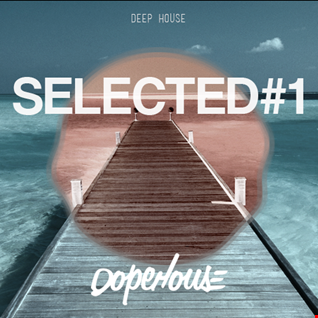 #SELECTED 1 - Mix Deep House