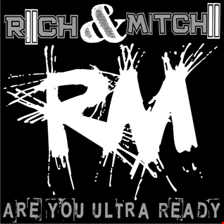 Are You ULTRA Ready - Riich & Mitchii