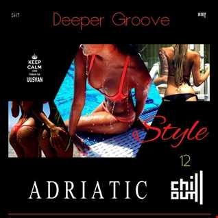 ADRIATIC CHILL # 12 Deeper Groove Style 2k19
