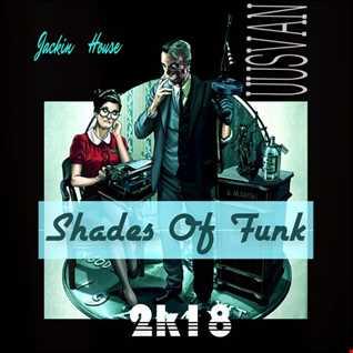 Shades Of Funk  2k18