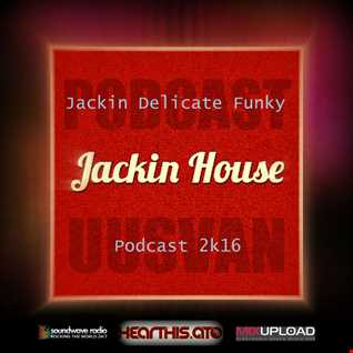 UUSVAN  Jackin Delicate Funky Podcast 2k16