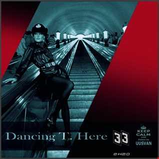 Dancing T. Here EPISODE  33 (2k20)
