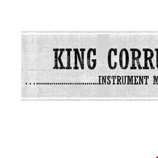 KING CORRUPTION NICE BE WITH YOU