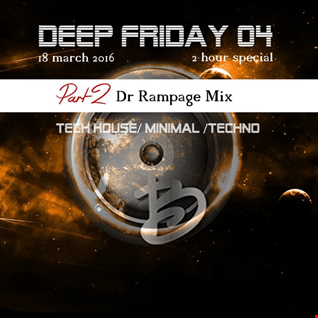 Deep friday 04 part 2 Dr.Rampage mix