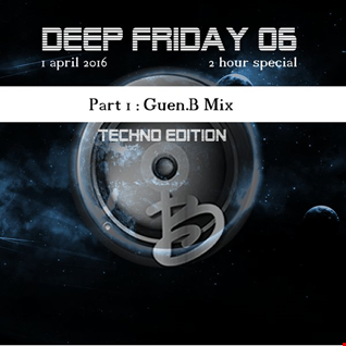Deep friday 06 Techno Edition part 1 Guen.B mix
