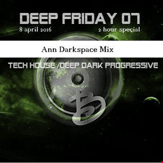 Deep friday 07 part 2  Ann Darkspace Mix