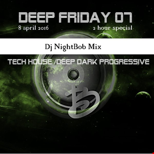 Deep friday 07 part 1 Dj Nightbob
