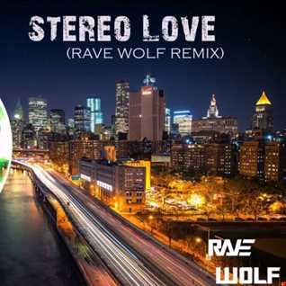 Edward Maya ft.Vika Jigulina - Stereo Love (Rave Wolf Remix) [Free Download]