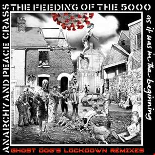 CRASS Feeding of the 5000 (GHOST DOGs continuous Lockdown Remixes mix)