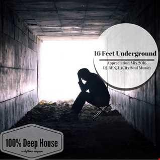 16 Feet Underground AppreciationMix2016 By Benji City Soul Music