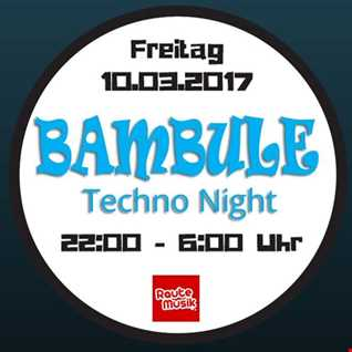 BAMBULE Techno Night Special mixed by Gordon T aka SIDE SELECTOR.10.03.2017