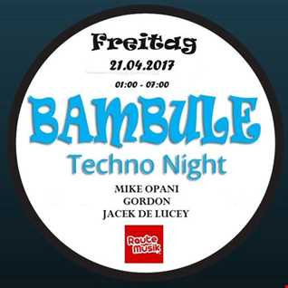 Bambule Techno Night Special Vol. 2 mixed by Gordon T aka SIDE SELECTOR - 21.04.2017