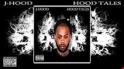 J-Hood -Hood Tales 2017 Mixtape