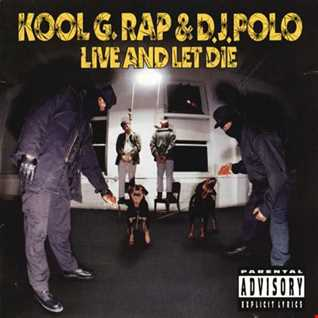 Kool G Rap & DJ Polo- Live And Let Die (Special Edition)