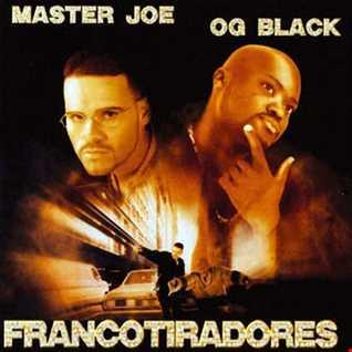 Master Joe & OG Black - Los Francotiradores Vol. 1