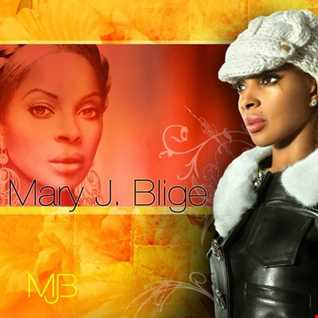 2018 MARY J. BLIGE MIX ~ Without You, Everything, 911, What's the 411, Be Happy, Family Affair