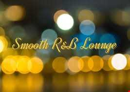 DJ ambient masa-Luxury R&B Style  R&B, Soul, Smooth Jazz...