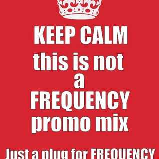 Not a FREQUENCY Promo Mix