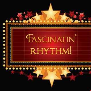 Fascinatin' Rhythm!