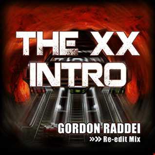 The XX - Intro (Gordon Raddei Edit)